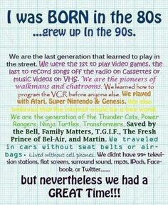Born in the 80s...grew up in the 90s |