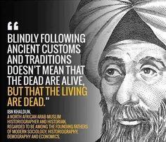 """Blindly following ancient customs..."" Ibn Khaldun [701 x 601]"