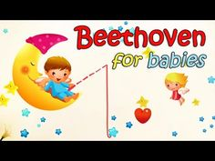 Classical Music for Babies Brain Development Beethoven ♫ Piano Relaxing Music for Children to Sleep - YouTube