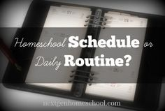 NextGen Homeschool / 31 Days of Homeschool How-To Tips: Developing a Daily Routine