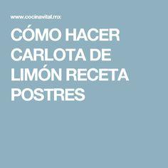 CÓMO HACER CARLOTA DE LIMÓN RECETA POSTRES