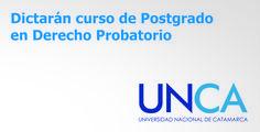 Dictarán curso de Postgrado en Derecho Probatorio //   #UNCA #Catamarca