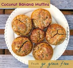 How a Grain Free Diet Saved My Patient(s) and Changed My Life – and a Recipe for Coconut Banana Muffins from My Online Class – go grain free post image
