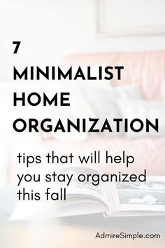 How to organize your home and keep clutter free? Learn how these minimalist home organization tips that will help you simplifying your life and keeping clutter from coming back.