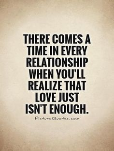 love isn't enough quotes | WHEN LOVE ISN'T ENOUGH.