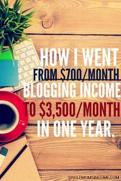 Making money blogging can be tricky. Here's how I went from $700/month in blogging income to $3,500/month in one year.