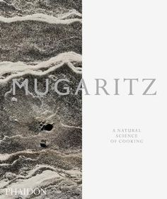 Mugaritz  A Natural Science of Cooking  by Andoni Luis Adruiz  | Food / Cook | Phaidon Store