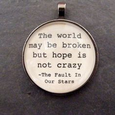 The Fault in Our Stars Quote Pendant or Key Chain Silver or Bronze Glass Dome