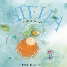 Stella, Star of the Sea (Stella and Sam) by Marie-Louise Gay, http://www.amazon.com/dp/0888999925/ref=cm_sw_r_pi_dp_4GXZrb16BA73X