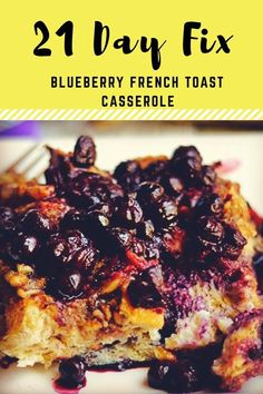 Healthy Blueberry French Toast Casserole - 21 Day Fix Approved