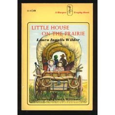 Laura Ingalls Wilder - Loved the entire series