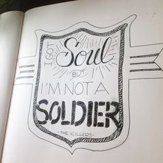 I got soul, but I'm not a soldier. -The Killers, All These Things That I've Done  #handlettering #lettering #keepcursivealive #lexophile   #withlovecali