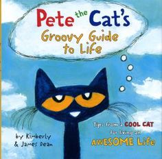 Kids' Books that Make Great Graduation Gifts: Pete the Cat's Groovy Guide to Life