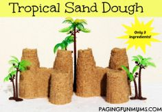 Tropical Sand Dough 4 cups of Sand (I'm lucky enough to live by the beach, but you can buy play sand at Craft Stores) 2 Cups of Corn Flour 1 cup of Coconut Oil (you can buy this from the local supermarket - it is used for cooking and is quite inexpensive) You will also need a large tub to mix and play with your sand dough.