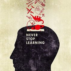Never stop learning. #inspiration #learning