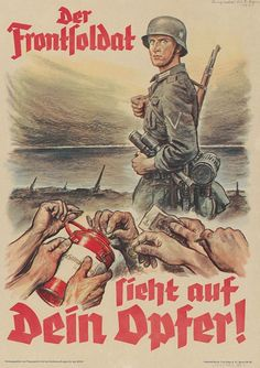"""German WWII propaganda poster (time for Miss Winston's woeful German): """"The frontline soldier sees your sacrifice/offering"""" - presumably to encourage monetary donations, as represented in the poster."""
