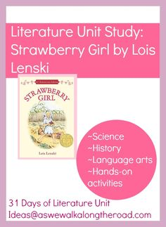 Literature Unit Ideas for Strawberry Girl by Lois Lenski ; includes science, history, language arts, and hands-on activities