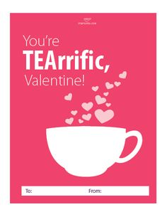 You're TEArrific, Valentine! Cute tongue-in-cheek Valentine card for tea lovers. Download the PDF here: http://www.steepedtea.com/sweet-like-sugar-4-valentines-day-partea-tips/