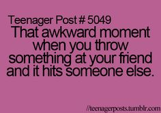..  its usually SUPER embarrassing too! Then I blame it on the kid sitting next to me