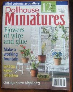 Dollhouse Miniatures Magazine on sale $1.49featuring 86 pages of: Articles, Projects, Photos and Artist Profiles for the Beginner, Advanced......
