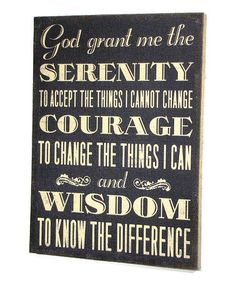 Look what I found on #zulily! 'God Grant Me the Serenity' Wall Sign #zulilyfinds