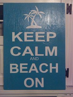 Hey, I found this really awesome Etsy listing at https://www.etsy.com/listing/189763441/keep-calm-beach-house-beach-sign-wood
