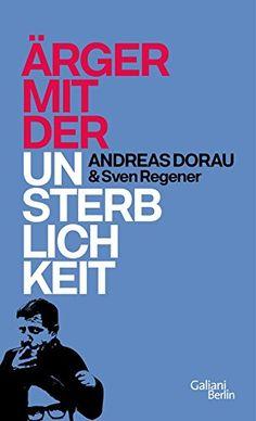 Ärger mit der Unsterblichkeit von Andreas Dorau http://www.amazon.de/dp/3869711086/ref=cm_sw_r_pi_dp_S3GDvb0QFJDAT