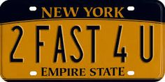 2 Fast 4 U New York Empire State Licence Plate Art by Edward Fielding Funny Number Plates, Funny License Plates, Vanity License Plates, License Plate Art, Novelty License Plates, Licence Plates, Personalized Car Tags, Vanity Plate, Bumper Stickers