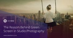 The reason behind green screen in studio photography