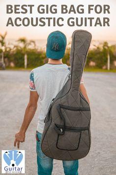 Best Gig Bag For Acoustic Guitar Acoustic Guitar Guitar Bag Best Acoustic Guitar