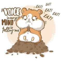 A Voice In My Head... #Hungry #Eat Eat Eat