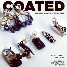 "LFN nail art featured in ""COATED : An Innovative Jewelry and Nail Exhibition ""  Opening is tonight: May 17th, 7 - 10PM @ 712 Broadway, Brooklyn"