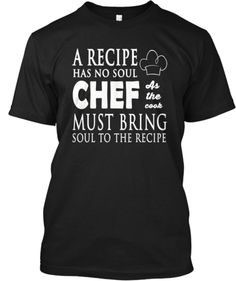 Are you a chef ? Then this shirt for you ! Quantities are limited and avaible ONLY until Sept,14th,so REVERSE YOURS NOW !  Buy with confidence,there's 100% money back guarantee !  Designed and printed in the U.S with international shipping. If you are not satisfied with your product, you may return it!