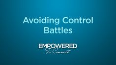 Avoiding Control Battles by Tapestry. Watch as Amy Monroe encourages parents to be proactive to avoid becoming engaged in control battles with their children.