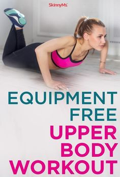 Get a strong and toned upper body with this Equipment-Free Upper Body Workout #equipmentfree #workouts #fitness