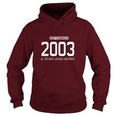 I Love 09 2003 September Star Was born T Shirt Hoodie Shirt VNeck Shirt Sweat Shirt Youth Tee for womens and Men T shirts
