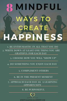 We truly can create our own happiness. Outined are 8 ways to create happiness Positive Mindset, Positive Affirmations, Self Development, Personal Development, Meditation For Anxiety, Mindfulness Meditation, Finding Happiness, Spiritual Growth, Inner Peace
