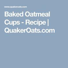 Baked Oatmeal Cups - Recipe | QuakerOats.com