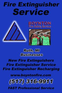 Fire Extinguisher Service Ruth, MI (517) 316-9911 This is Boynton Fire Safety Service.  Call us Today for all your Fire Protection needs!Experts are standing by...