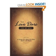 The Love Dare Day By Day  Stephen and Alex Kendrick