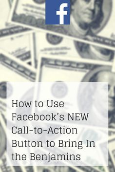 How to Use Facebook's NEW Call-to-Action Button to Bring In the Benjamins. Tips and tricks to rock your Facebook page from @PostPlanner http://www.postplanner.com/facebook-call-to-action-button-for-pages/