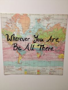"""Wherever You Are, Be All There"". #truth"