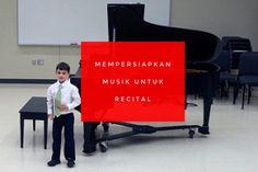 Mempersiapkan musik untuk resital / concert | Belajar Piano Dengan Mudah