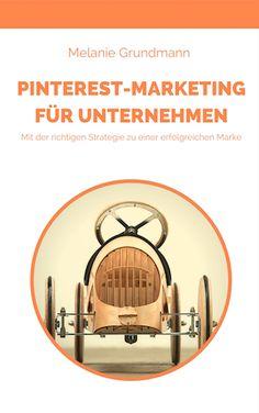Erfahren Sie alles über die Einsatzmöglichkeiten von Pinterest im Unternehmensmarketing und entwickeln Sie eine nachhaltige Pinterest-Strategie!