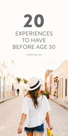 20 experiences to have before age 30.