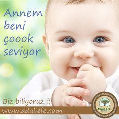 Biliyoruz çünkü annesi onun için Adalı Efe Zeytinyağı kullanıyor :) www.adaliefe.com