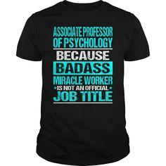 ASSOCIATE PROFESSOR OF PSYCHOLOGY Because BADASS Miracle Worker Isn't An Official Job Title T-Shirts, Hoodies. Get It Now ==>…