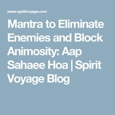 Mantra to Eliminate Enemies and Block Animosity: Aap Sahaee Hoa | Spirit Voyage Blog