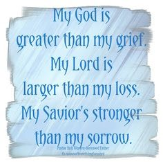 inspir thought, grief, amen, greater, god, loss, faith, griev, quot