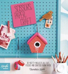 Scissors, Paper, Craft: 30 Pretty Projects All Cut, Folded, and Crafted from Paper (Simple Makes Series) by Christine Leech http://www.amazon.com/dp/1438004702/ref=cm_sw_r_pi_dp_DLqRvb12XDJ44